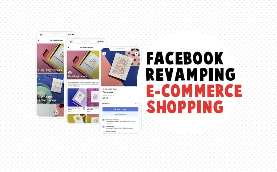 Facebook Revamping E-commerce Shopping